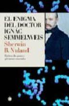 el enigma del doctor ignac semmelweis: fiebres del parto y germen es mortales sherwin b. nuland 9788495348180