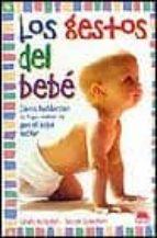 los gestos del bebe: como hablar con tu hijo antes de que el sepa hablar-linda acredolo-susan goodwyn-9788495456380