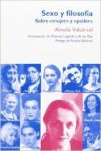 sexo y filosofia: sobre mujer y poder amelia valcarcel 9788496004580