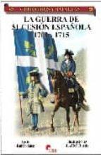la guerra de sucesión española: 1702-1715-ruben saez abad-9788496170780