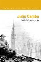la ciudad automatica-julio camba-9788496434080