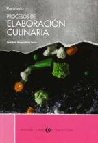 procesos de elaboracion culinaria (ciclos formativos de grado sup erior) jose luis armendariz sanz 9788497324380