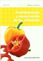 preelaboracion y conservacion de los alimentos-jose luis armendariz sainz-9788497328180