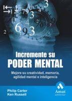 incremente su poder mental: mejore su creatividad, memoria, agili dad mental e inteligencia-philip carter-9788497353380