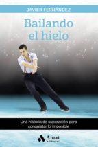 bailando el hielo-javier fernandez-9788497358880
