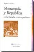 monarquia y republica en la españa contemporanea angeles lario 9788497426480