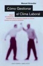 como gestionar el clima laboral-manuel giraudier-9788497770880