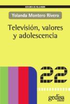 televisión, valores y adolescencia (ebook)-yolanda montero rivero-9788497845380