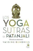 los yoga sutras de patanjali-yassine bendriss-9788498273380