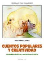 cuentos populares y creatividad : actividades didacticas y educat ivas en primaria-rosa huertas gomez-9788498420180