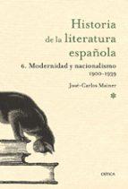 historia de la literatura española: 6. modernidad y nacionalismo (1900 1939) jose carlos mainer 9788498920680