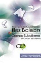 cuerpo subalterno comunidad autonoma illes balears: simulacros de examen-9788499027180