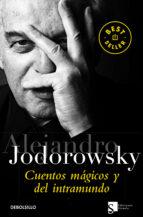 cuentos magicos y del intramundo-alejandro jodorowsky-9788499088280