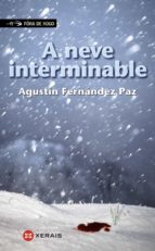 a neve interminable-agustin fernandez paz-9788499148380
