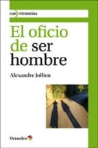 oficio de ser hombre alexandre jollien 9788499212180