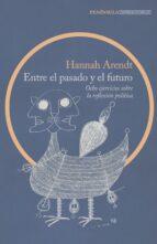 entre el pasado y el futuro (ebook)-hannah arendt-9788499424880