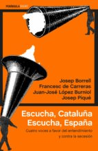 escucha, cataluña. escucha, españa josep borrell francesc de carreras serra 9788499426280