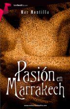 pasión en marrakech (ebook)-mar montilla-9788499675480