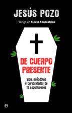 de cuerpo presente (ebook)-jesus pozo-9788499704180