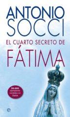 el cuarto secreto de fatima antonio socci 9788499707280