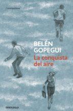 la conquista del aire (ebook)-belen gopegui-9788499899480