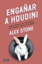 engañar a houdini alex stone 9788499923680