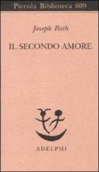 il secondo amore storie e figure joseph roth 9788845925580