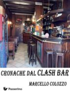 cronache dal clash bar (ebook) 9788893456180