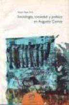 sociologia, sociedad y politica en auguste comte-miguel angel forte-9789502307480