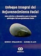 enfoque integral del rejuvenecimiento facial: guia practica y sis tematica para el manejo quirurgico del envejecimiento facial-j.h. williams iii-9789806574380