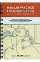 manejo practico en la emergencia: algoritmos de diagnostico y tra tamiento-leandro seoane-marcelo papasidero-marcelo rodriguez-9789875701380