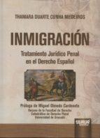 inmigración: tratamiento jurídico penal en el derecho español-thamara duarte cunha medeiros-9789897122880