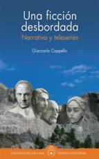 una ficción desbordada (ebook)-giancarlo cappello-9789972453380