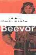 beevor (pack 1): berlin. la caida; 1945; paris. despues de la lib eracion 1944-1949; la batalla de creta-antony beevor-8432715009931