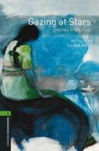oxford bookworms library: level 6: gazing at stars: stories from asia (oxford bookworms elt) 9780194794190