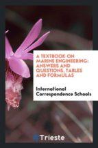 El libro de A textbook on marine engineering autor INTERNATIONAL CORRESPONDENCE SCHOOLS EPUB!