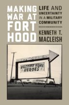 making war at fort hood (ebook) kenneth t. macleish 9781400846290