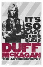 it s so easy (and other lies): the autobiography duff mckagan 9781409127390