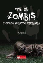 cine de zombies y otros muertos vivientes-p. agusti-9781511409490