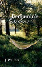 benjamin's gardens (ebook) j. walther 9781547510290