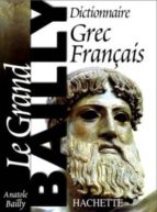 dictionaire grec/français: le grand bailly-anatole bailly-9782011679390