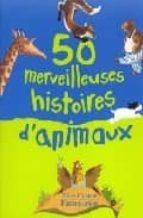 50 Merveilleuses histoires d animaux Un libro pdf para descargar gratis