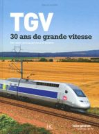 tgv 30 ans de grande vitesse 9782357200890
