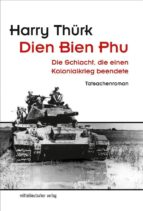 dien bien phu (ebook)-harry thürk-9783954628490