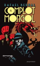 el complot mongol (ebook)-rafael bernal-9786070717390