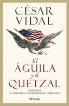 el águila y el quetzal (ebook)-cesar vidal-9786070735790