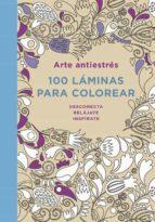 arte antiestres: 100 laminas para colorear-9788401347290