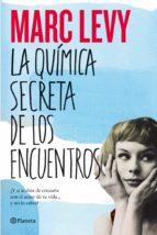 la química secreta de los encuentros (ebook)-marc levy-9788408007890