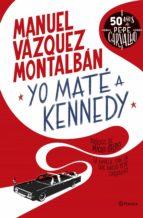 yo maté a kennedy (ebook)-manuel vazquez montalban-9788408013990