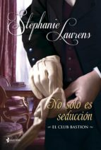 no solo es seduccion. el club bastion 6-stephanie laurens-9788408112990